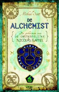 De alchemist (De geheimen van de onsterfelijke Nicolas Flamel, #1) - Michael Scott, Henny van Gulik