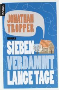 Sieben verdammt lange Tage: Roman - Jonathan Tropper