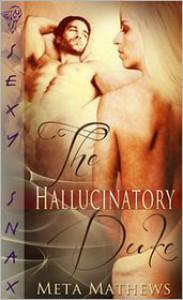 The Hallucinatory Duke - Meta Mathews