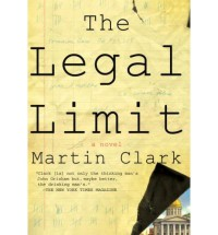 The Legal Limit - Martin Fillmore Clark