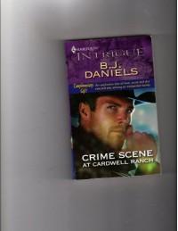 Crime Scene At Cardwell Ranch - B.J. Daniels