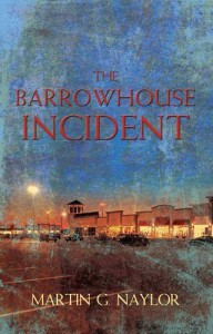 The Barrowhouse Incident - Martin G. Naylor
