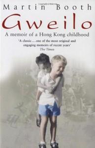 Gweilo. A memoir of a Hong Kong childhood - Martin Booth