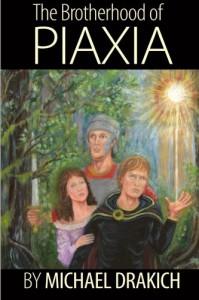 The Brotherhood Of Piaxia - Michael Drakich