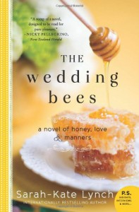 The Wedding Bees: A Novel of Honey, Love, and Manners - Sarah-Kate Lynch