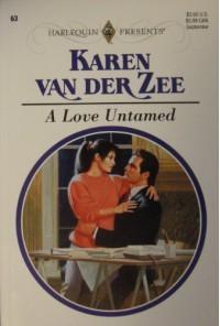 A Love Untamed - Karen Van Der Zee