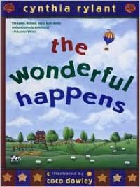 The Wonderful Happens - Cynthia Rylant, Coco Dowley