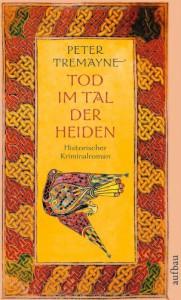 Tod im Tal der Heiden. Historischer Kriminalroman - Peter Tremayne