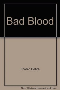 Bad Blood - Debra Fowler