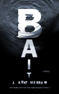 Bait: A Novel - J. Kent Messum