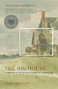 The Big House: A Century in the Life of an American Summer Home - George Howe Colt