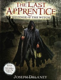 Revenge of the Witch  - Joseph Delaney, Patrick  Arrasmith