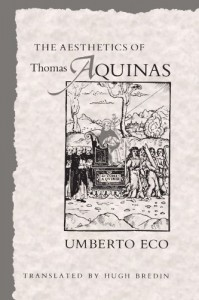 The Aesthetics of Thomas Aquinas - Umberto Eco, Hugh Bredin