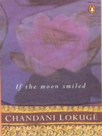 If the Moon Smiled - Chandani Lokuge