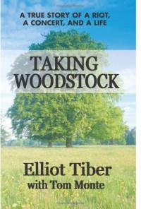 Taking Woodstock - Elliot Tiber;Tom Monte