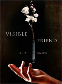 Visible Friend - K.Z. Snow