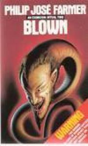 Blown - An Exorcism: Ritual Two - Philip José Farmer