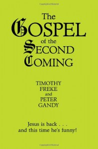 The Gospel of the Second Coming - Timothy Freke, Peter Gandy