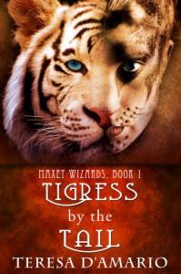 Tigress by the Tail - Teresa D'Amario