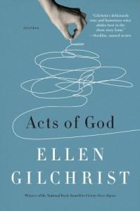Acts of God - Ellen Gilchrist