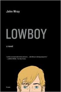 Lowboy - John Wray