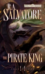 The Pirate King (Forgotten Realms: Transitions, #2; Legend of Drizzt, #18) - R.A. Salvatore