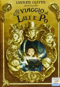 Il viaggio di Lili e Po - Lauren Oliver