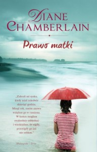 Prawo matki - Diane Chamberlain
