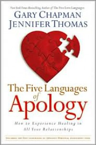 The Five Languages of Apology: How to Experience Healing in All Your Relationships - Gary Chapman, Jennifer Thomas