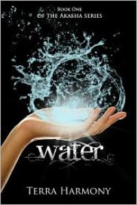 Water (Akasha #1) - Terra Harmony