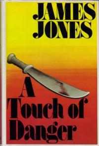 A Touch of Danger - James Jones
