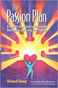 The Passion Plan: A Step-By-Step Guide to Discovering, Developing, and Living Your Passion - Kenneth H. Blanchard