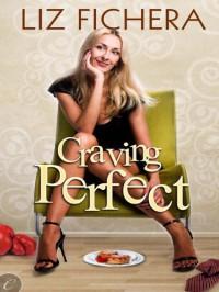 Craving Perfect - Liz Fichera