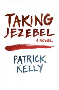 Taking Jezebel - Patrick Kelly