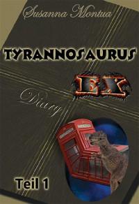"""Tyrannosaurus-Ex: Das Ungeheuer """"Erwachsenwerden"""": Das Ungeheuer """"Erwachsenwerden"""" - Susanna Montua"""