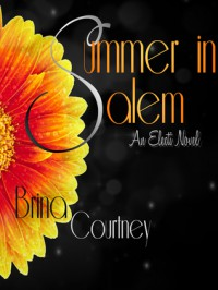 Summer In Salem (Electi #1) - Brina Courtney