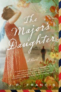 The Major's Daughter: A Novel - J.P. Francis