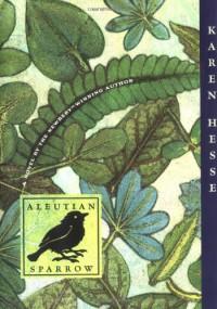 Aleutian Sparrow - Karen Hesse