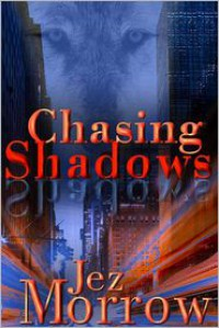 Chasing Shadows - Jez Morrow