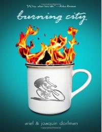 Burning City - Ariel Dorfman, Joaquin Dorfman