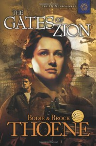 The Gates of Zion (Zion Chronicles #1) - Bodie Thoene, Brock Thoene