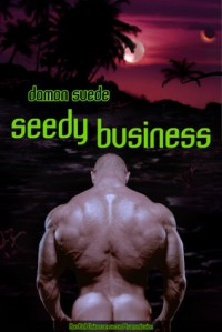 Seedy Business - Damon Suede