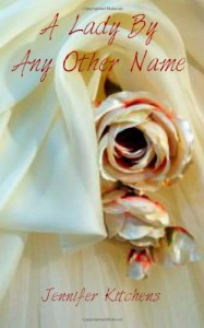 A Lady By Any Other Name - Jennifer Kitchens