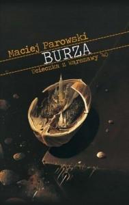 Burza. Ucieczka z Warszawy '40 - Maciej Parowski