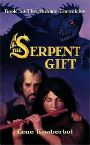 The Serpent Gift (Shamer Chronicles Series #3) - Lene Kaaberbøl
