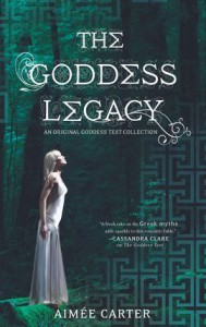 The Goddess Legacy (Goddess Test, #2.5) - Aimee Carter