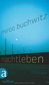 Nachtleben - Mirco Buchwitz