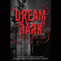 Dream Dark - Kami Garcia, Margaret Stohl, Kevin T. Collins