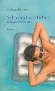 Schmeckt wie Urlaub und macht nicht dick - Andreas Bertram