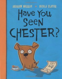 Have You Seen Chester? - Andrew  Murray, Nicola Slater